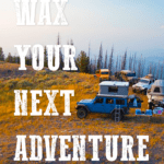 Wax your next adventure Ad